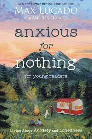 ANXIOUS FOR NOTHING FOR YOUNG READERS