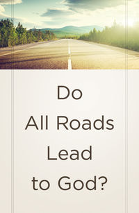 DO ALL ROADS LEAD TO GOD TRACT PACK OF 25