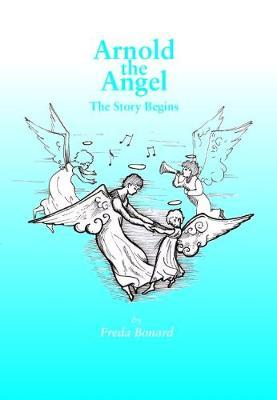 ARNOLD THE ANGEL THE STORY BEGINS