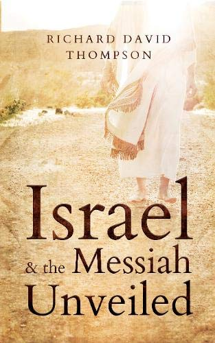 ISRAEL AND THE MESSIAH UNVEILED
