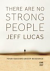THERE ARE NO STRONG PEOPLE DVD