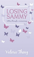 LOSING SAMMY