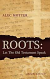 ROOTS: LET THE OLD TESTAMENT SPEAK