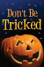 DON'T BE TRICKED TRACT PACK OF 25