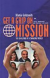 GET A GRIP ON MISSION
