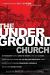 THE UNDERGROUND CHURCH