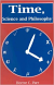 TIME, SCIENCE AND PHILOSOPHY