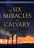 THE SIX MIRACLES OF CALVARY DVD