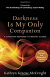 DARKNESS IS MY ONLY FRIEND