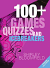 100+ GAMES QUIZZES AND ICEBREAKERS