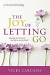 THE JOY OF LETTING GO HB