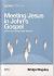 MEETING JESUS IN JOHNS GOSPEL B78
