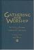 GATHERING FOR WORSHIP