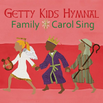 GETTY KIDS HYMNAL FAMILY CAROL SING CD