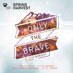ONLY THE BRAVE CD