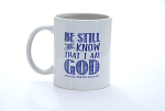 BE STILL AND KNOW MUG