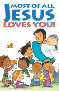 MOST OF ALL JESUS LOVES YOU TRACT PACK OF 25