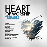 HEART OF WORSHIP TREMBLE CD