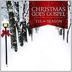 CHRISTMAS GOES GOSPEL TIS THE SEASON CD