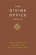 THE DIVINE OFFICE VOLUME 3