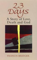 23 DAYS: A STORY OF LOVE DEATH AND GOD
