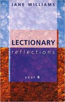 LECTIONARY REFLECTIONS YEAR B