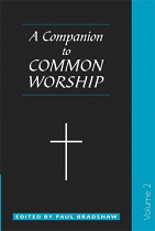 A COMPANION TO COMMON WORSHIP VOLUME 2