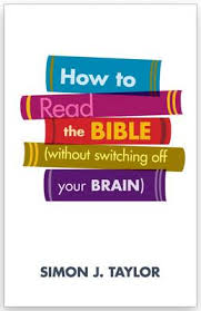 HOW TO STUDY THE BIBLE WITHOUT SWITCHING OFF YOUR BRAIN