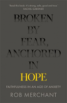 BROKEN BY FEAR ANCHORED IN HOPE