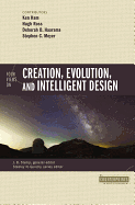 FOUR VIEWS ON CREATION EVOLUTION AND INTELLIGENT DESIGN