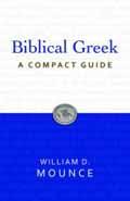 BIBLICAL GREEK A COMPACT GUIDE