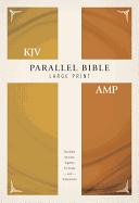KJV AMPLIFIED PARALLEL BIBLE LARGE PRINT