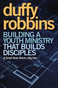 BUILDING A YOUTH MINISTRY THAT BUILDS DISCIPLES