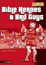 2:52 BIBLE HEROES AND BAD GUYS