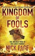 KINGDOM OF FOOLS : THE UNLIKELY RISE OF THE EARLY CHURCH HB