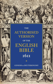 AUTHORISED VERSION OF THE ENGLISH BIBLE 1611 VOLUME 1 GENESIS TO DEUTERONOMY
