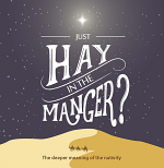JUST HAY IN THE MANGER