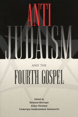 ANTI JUDAISM AND THE 4TH GOSPEL