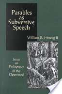 PARABLES AS SUBVERSIVE SPEECH