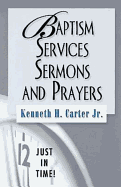 BAPTISM SERVICES SERMONS AND PRAYERS