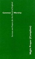 COMMON WORSHIP NIGHT PRAYER COMPLINE