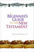BEGINNERS GUIDE TO THE NEW TESTAMENT