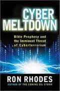 CYBER MELTDOWN: BIBLE PROPHECY AND THE IMMINENT THREAT OD CYBERTERRORISM