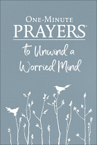ONE MINUTE PRAYERS TO UNWIND THE WORRIED MIND