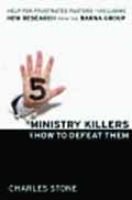 5 MINISTRY KILLERS AND HOW TO DEFEAT THE