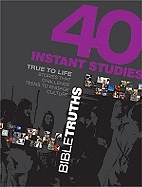 40 INSTANT STUDIES BIBLE TRUTHS