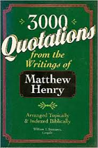 3000 QUOTATIONS FROM THE WRITINGS OF MATTHEW HENRY