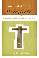 ANCIENT-FUTURE WORSHIP