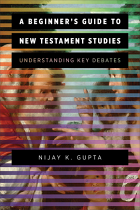 A BEGINNERS GUIDE TO NEW TESTAMENT STUDIES