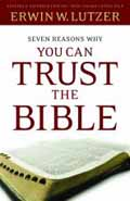 7 REASONS YOU CAN TRUST THE BIBLE